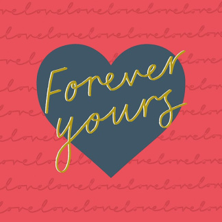 Valentine's Day Card - Forever Yours