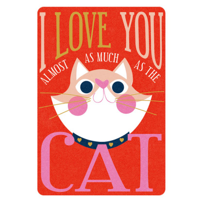 Valentine's Day Card - As Much As The Cat