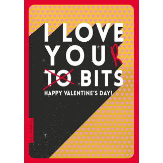 Valentine's Day Card - Your Bits